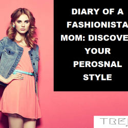 DIARY OF A FASHIONISTA MOM: DISCOVER YOUR PEROSNAL STYLE