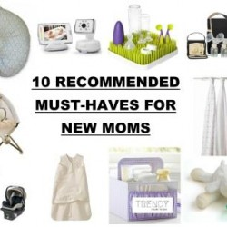 10 RECOMMENDED MUST-HAVES FOR NEW MOMS